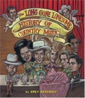 The Long Gone Lonesome History of Country Music