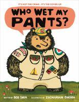 Who wet my pants?