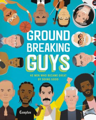 Groundbreaking Guys: 40 Men Who Became Great by Doing Good(book-cover)