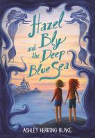 Hazel Bly and the deep blue sea338 pages ; 20 cm