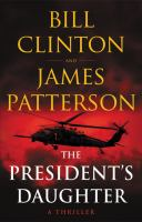 The President's Daughter : A Thriller.