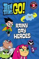 Rainy Day Heroes!