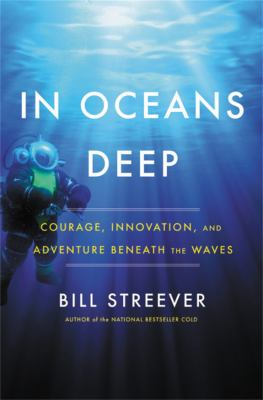 In Oceans Deep: Courage, Innovation, and Adventure Beneath the Waves(book-cover)