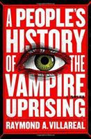 A People's History of the Vampire Uprising