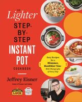 The Lighter Step-by-step Instant Pot Cookbook
