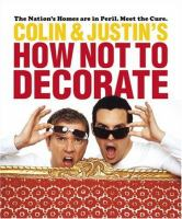 Colin and Justin's How Not to Decorate
