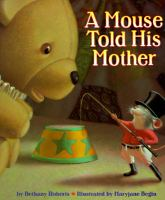 A Mouse Told His Mother