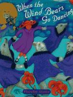When the Wind Bears Go Dancing