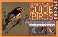 Stokes Beginner's Guide to Birds