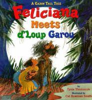 Feliciana Meets D'Loup Garou