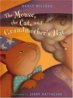 The Mouse, the Cat, and Grandmother's Hat