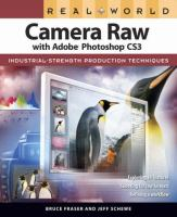 Real World Camera Raw With Adobe Photoshop CS3