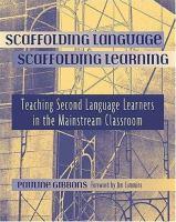 Scaffolding Language, Scaffolding Learning