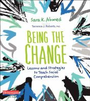Being The Change : Lessons And Strategies To Teach Social Comprehension