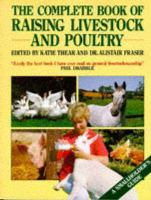 The Complete Book Of Raising Livestock And Poultry