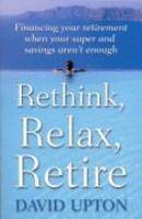 Rethink, Relax, Retire