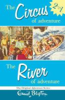 The Circus of Adventure ; The River of Adventure