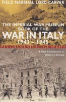 The Imperial War Museum Book of the War in Italy 1943-1945