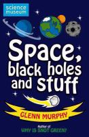 Space, Black Holes and Stuff