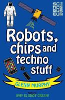 Robots, Chips and Techno Stuff