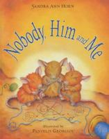 Nobody, Him and Me
