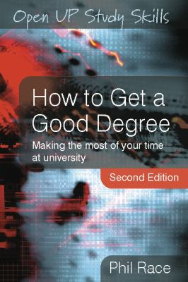 How to get a good degree : making the most of your time at university