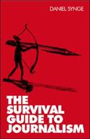 The Survival Guide to Journalism