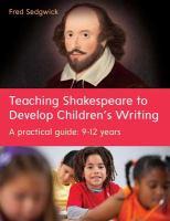 Teaching Shakespeare to Develop Children's Writing