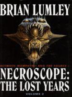 Necroscope : The Lost Years, Volume II