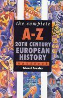 The Complete A-Z 20th Century European History Handbook
