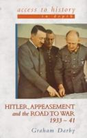 Hitler, Appeasement and the Road to War, 1933-41