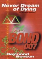 Ian Fleming's James Bond in Raymond Benson's Never Dream of Dying