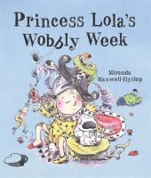 Princess Lola's Wobbly Week