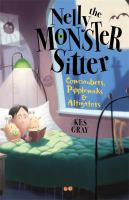 Nelly The Monster Sitter: Cowcumbers, Pipplewaks & Altigators