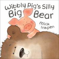 Wibbly Pig's Silly Big Bear