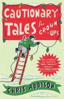 Cautionary Tales for Grown-ups