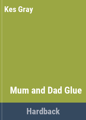 "Book Cover - Mum and Dad glue "" title=""View this item in the library catalogue"