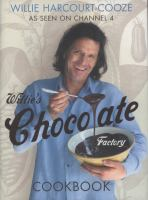 Willie's Chocolate Factory Cookbook