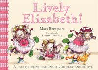Lively Elizabeth!