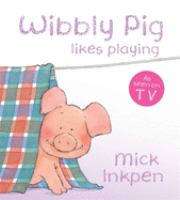 Wibbly Pig Likes Playing