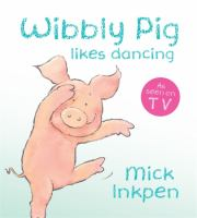 Wibbly Pig Likes Dancing
