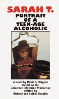 Sarah T. - Portrait Of A Teen-age Alcoholic