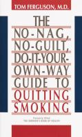 The No-nag, No-guilt, Do-it-your-own-way Guide To Quitting Smoking