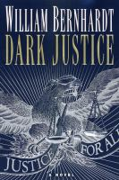 Dark Justice : [a Novel Featuring Lawyer Ben Kincaid]