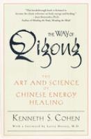 The Way of Qigong = [Ch'i Kung Chi Tao]