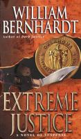 Extreme Justice : [a Novel Featuring Lawyer Ben Kincaid]