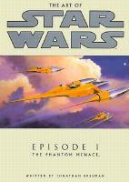 The Art of Star Wars : Episode I
