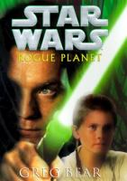 Star Wars, : Rogue Planet