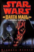 Darth Maul : Shadow Hunter