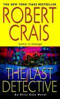 The Last Detective: An Elvis Cole Novel